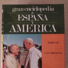 Enciclopedias de segunda mano: GRAN ENCICLOPEDIA DE ESPAÑA Y AMERICA. TOMO VII. LAS CREENCIAS. Lote 209157327