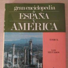Enciclopedias de segunda mano: GRAN ENCICLOPEDIA DE ESPAÑA Y AMERICA. TOMO X. LOS RECURSOS. Lote 209157073