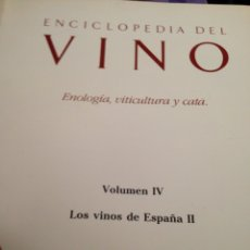 Enciclopedias de segunda mano: ENCICLOPEDIA DEL VINO ED ORBIS ENOLOGÍA, VITICULTURA Y CATA VOL IV, LOS VINOS DE ESPAÑA II. Lote 210163042