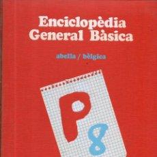 Enciclopedias de segunda mano: VESIV ENCICLOPEDIA GENERAL BASICA P 8 7 VOLUMENES 20 EUROS Y POR TOMOS SUELTO 5. Lote 210206383