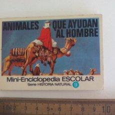 Libri di seconda mano: MINI-ENCICLOPEDIA ESCOLAR SERIE HISTORIA NATURAL EDI BRUGUERA 1971 9 ANIMALES AYUDAN AL HOMBRE. Lote 210456948