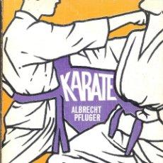Enciclopedias de segunda mano: KARATE - ALBRECHT PFLUGER. Lote 210575170