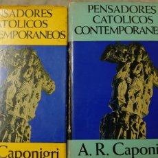 Enciclopedias de segunda mano: CAPONIGRI : PENSADORES CATÓLICOS CONTEMPORÁNEOS - DOS TOMOS (GRIJALBO, 1964) PRPM 37. Lote 210615512