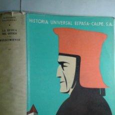 Enciclopedias de segunda mano: HISTORIA UNIVERSAL IV LA ÉPOCA DEL GÓTICO Y EL RENACIMIENTO 1968 WALTER GOETZ 7ª ED. ESPASA-CALPE. Lote 212751708