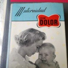 Enciclopedias de segunda mano: MATERNIDAD SIN DOLOR.. Lote 212992948