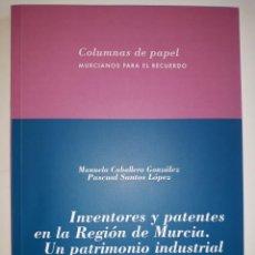 Enciclopedias de segunda mano: INVENTOR PATENTE REGIÓN MURCIA PATRIMONIO INDUSTRIAL MINERÍA ESPARTO AUTOMOCIÓN YECLA CARTAGENA RARO. Lote 215972833