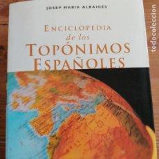 Enciclopedias de segunda mano: ENCICLOPEDIA TOPONIMOS ESPAÑOLES, JOSEP MARIA ALBAIGES, PLANETA, 1998, 677 PAGINAS,. Lote 216488871