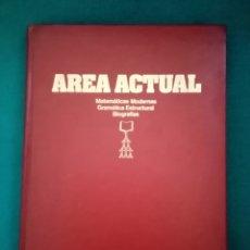 Enciclopedias de segunda mano: 1977 TOMO ÁREA ACTUAL SEGUNDA ETAPA. GRAMÁTICA ESTRUCTURAL, MATEMÁTICAS MODERNAS, BIOGRAFÍAS PP 107.. Lote 216869918