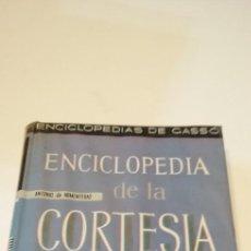 Enciclopedias de segunda mano: G-36 LIBRO ENCICLOPEDIAS DE GASSO DE LA CORTESIA Y DEL TRATO SOCIAL ANTONIO DE ARMENTERAS. Lote 217175066