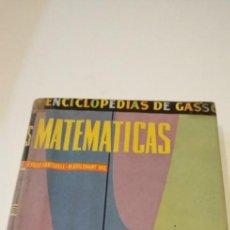 Enciclopedias de segunda mano: G-57 LIBRO ENCICLOPEDIAS DE GASSO MATEMATICAS - F. VELEZ & M. GUILEMANY. Lote 217175350