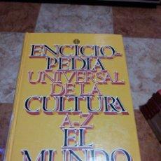 Enciclopedias de segunda mano: ENCICLOPEDIA UNIVERSAL DE LA CULTURA A-Z EL MUNDO. Lote 217282460