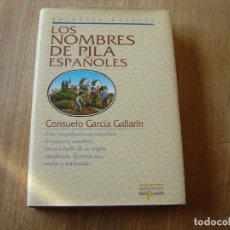 Enciclopedias de segunda mano: LOS NOMBRES DE PILA ESPAÑOLES. C. GARCÍA GALLARÍN. EDICIONES DEL PRADO. 1ª EDICIÓN 1998.. Lote 218013061
