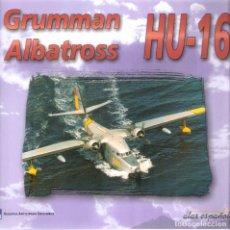 Libri di seconda mano: GRUMMAN ALBATROSS HU-16 - PATRICIO HEBRERO/ GONZALO AVILA. Lote 218289082