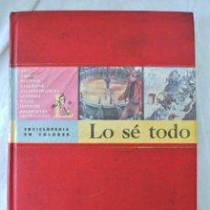 Enciclopedias de segunda mano: LIBRO LO SE TODO, TOMO ENCICLOPEDIA DOCUMENTAL EN COLORES, LAROUSSE ,IMPRESO EN ARGENTINA , 1962. Lote 218988148