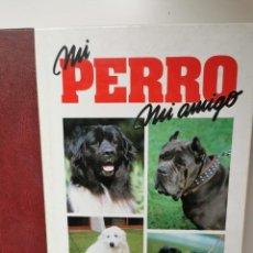 Enciclopedias de segunda mano: MI PERRO MI AMIGO. Lote 220612247