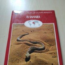 Enciclopedias de segunda mano: ENCICLOPEDIA DE LA NATURALEZA. EL SAHARA. DEBATE/ITACA/CÍRCULO. Lote 221011087