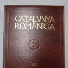 Enciclopedias de segunda mano: CATALUNYA ROMANICA Nº XI - EL BAGES, ENCICLOPEDIA CATALANA - AÑO 1984 ...L2210. Lote 221665896
