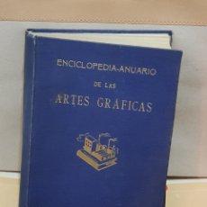 Enciclopedias de segunda mano: ENCICLOPEDIA ANUARIO DE LAS ARTES GRAFICAS. ED. COMERCIO Y ECONOMÍA.. Lote 222121388