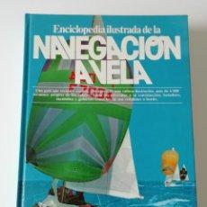 Enciclopedias de segunda mano: ENCICLOPEDIA ILUSTRADA DE LA NAVEGACION A VELA. PLANETA. Lote 222417111