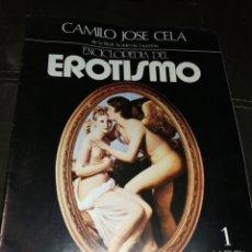 Enciclopedias de segunda mano: AÑO 1976,ENCICLOPEDIA DEL EROTISMO FASCICULO 1,CAMILO JOSÉ CELA. Lote 222616536