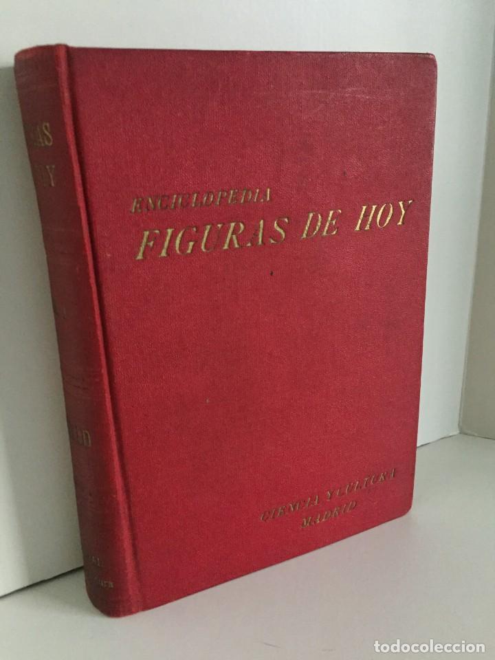 FIGURAS DE HOY. ENCICLOPEDIA BIOGRAFICA NACIONAL ILUSTRADA DE LAS PERSONALIDADES DE LA ACTUALIDAD. (Libros de Segunda Mano - Enciclopedias)