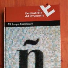 Enciclopedias de segunda mano: LA ENCICLOPEDIA DEL ESTUDIANTE. 02 LENGUA CASTELLANA II. Lote 225750723