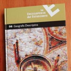 Enciclopedias de segunda mano: LA ENCICLOPEDIA DEL ESTUDIANTE. 06 GEOGRAFÍA DESCRIPTIVA. Lote 225752148