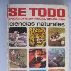Enciclopedias de segunda mano: SE TODO ENCICLOPEDIA VISUAL BRUGUERA TOMO CIENCIAS NATURALES. Lote 227087950