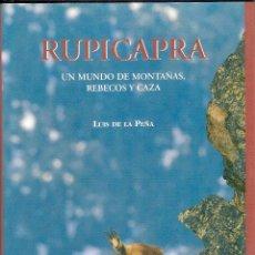 Libri di seconda mano: RUPICAPRA. UN MUNDO DE MONTAÑAS, REBECOS Y CAZA. - LUIS DE LA PEÑA. Lote 228976936