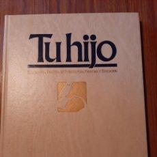 """Enciclopedias de segunda mano: ENCICLOPEDIA """"TU HIJO"""" EDITORIAL ORBIS 1985. COMPLETA 11 TOMOS. PERFECTO ESTADO.. Lote 230218015"""
