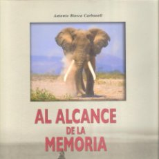 Enciclopedias de segunda mano: AL ALCANCE DE LA MEMORIA. CAZANDO CON 70 AÑOS. - ANTONIO BIOSCA CARBONELL. Lote 270578203