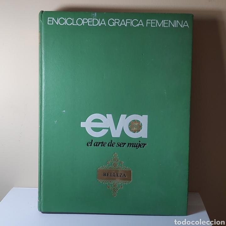 EVA, EL ARTE DE SER MUJER. BELLEZA (Libros de Segunda Mano - Enciclopedias)