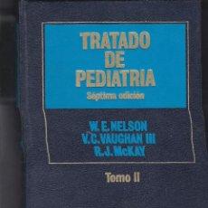 Enciclopedias de segunda mano: TRATADO DE PEDIATRÍA TOMO II 1981 W. E. NELSON / V. C. VAUGHAN III R. J. MCKAY 7º ED. SALVAT. Lote 240176180