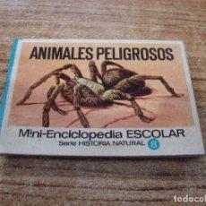 Enciclopedias de segunda mano: MINI ENCICLOPEDIA ESCOLAR ANIMALES PELIGROSOS Nº 8. Lote 243139680