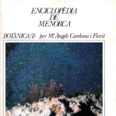 Enciclopedias de segunda mano: ENCICLOPÈDIA DE MENORCA. FASCICLE BOTÀNICA (I). Lote 244411360
