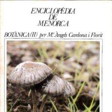 Enciclopedias de segunda mano: ENCICLOPÈDIA DE MENORCA. FASCICLE BOTÀNICA (II). Lote 244411750