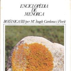Enciclopedias de segunda mano: ENCICLOPÈDIA DE MENORCA. FASCICLE BOTÀNICA (III). Lote 244412005