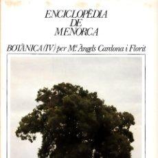 Enciclopedias de segunda mano: ENCICLOPÈDIA DE MENORCA. FASCICLE BOTÀNICA (IV). Lote 244412420