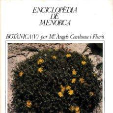 Enciclopedias de segunda mano: ENCICLOPÈDIA DE MENORCA. FASCICLE BOTÀNICA (V). Lote 244412700