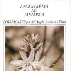 Enciclopedias de segunda mano: ENCICLOPÈDIA DE MENORCA. FASCICLE BOTÀNICA (VI). Lote 244412930