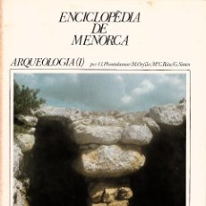 Enciclopedias de segunda mano: ENCICLOPÈDIA DE MENORCA. FASCICLE ARQUEOLOGIA (I). Lote 244413405