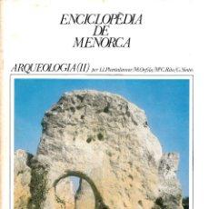 Enciclopedias de segunda mano: ENCICLOPÈDIA DE MENORCA. FASCICLE ARQUEOLOGIA (II). Lote 244413720