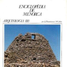 Enciclopedias de segunda mano: ENCICLOPÈDIA DE MENORCA. FASCICLE ARQUEOLOGIA (III). Lote 244413940