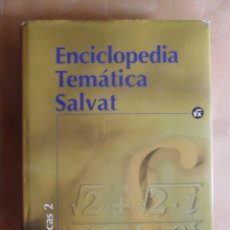 Enciclopedias de segunda mano: ENCICLOPEDIA TEMATICA SALVAT - MATEMATICAS 2 - 2000. Lote 245914000