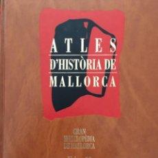 Enciclopedias de segunda mano: GRAN ENCICLOPEDIA DE MALLORCA, VOLUM 25, ATLES D´HISTORIA DE MALLORCA. Lote 246234225