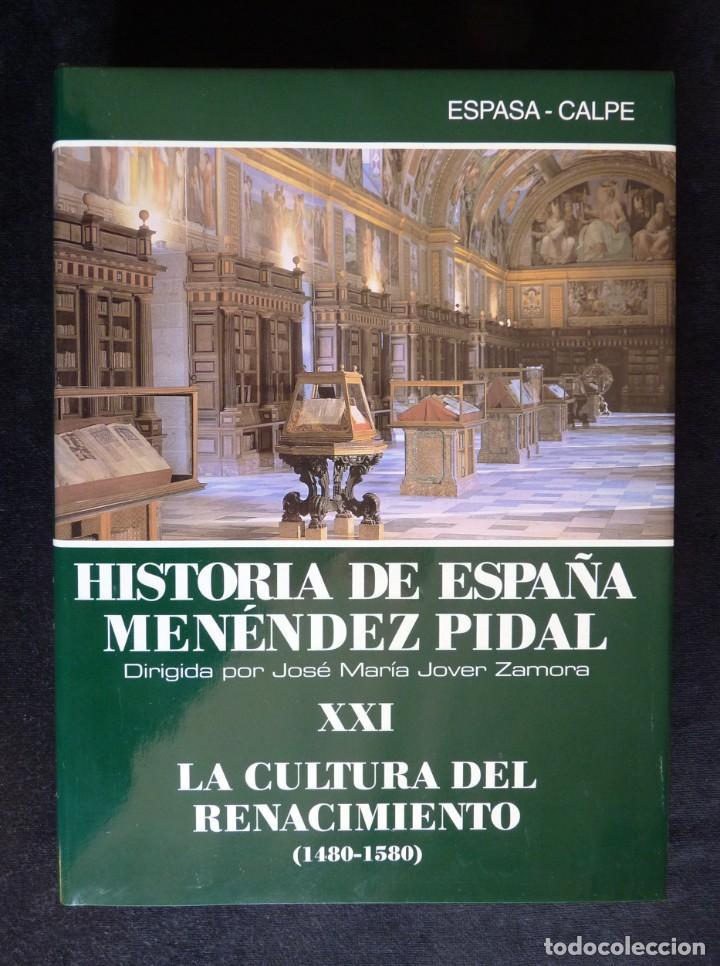 HISTORIA DE ESPAÑA R. MENÉNDEZ PIDAL. TOMO XXI. LA CULTURA DEL RENACIMIENTO. ESPASA CALPE. 1999 (Libros de Segunda Mano - Enciclopedias)
