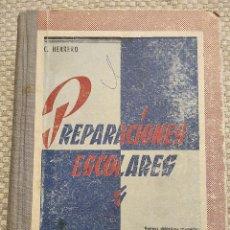 Enciclopedias de segunda mano: LIBRO PREPARACIONES ESCOLARES. C. HERRERO. EDITORIAL MIÑÓN, AÑO 1961. Lote 253620185
