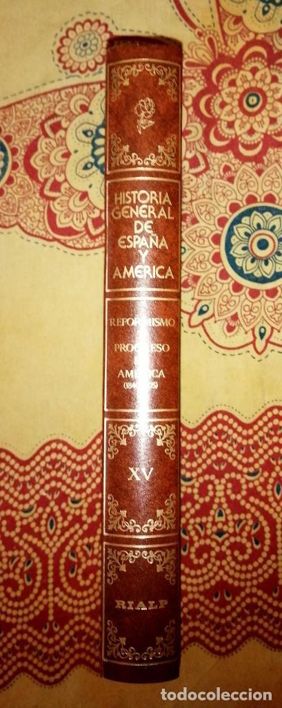 HISTORIA GENERAL DE ESPAÑA Y AMÉRICA TOMO XV REFORMISMO Y PROGRESO EN AMÉRICA (1840-1905) (Libros de Segunda Mano - Enciclopedias)