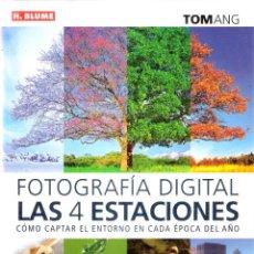Enciclopedias de segunda mano: FOTOGRAFIA DIGITAL. LAS 4 ESTACIONES. - TOM ANG. Lote 269026409
