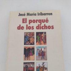 Enciclopedias de segunda mano: EL PORQUÉ DE LOS DICHOS. JOSÉ MARIA IRIBARREN. GOBIERNO DE NAVARRA, 1994. Lote 271617658